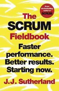 Фото - The Scrum Fieldbook: Faster performance. Better results. Starting now