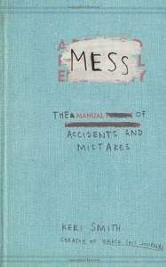 Фото - Mess: The Manual of Accidents and Mistakes