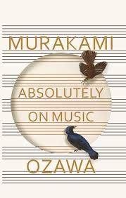 Фото - Murakami  Absolutely on Music : Conversations with Seiji Ozawa