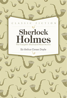 Фото - Sherlock Holmes: The Complete Illustrated Short Stories  [Hardcover]