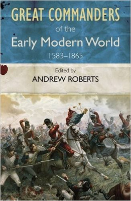 Фото - Great Commanders of the Early Modern World 1567-1865.