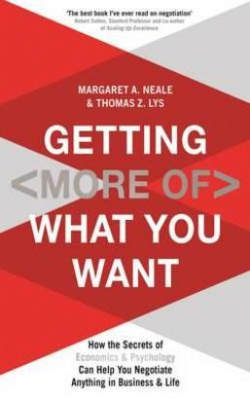 Фото - Getting (More of) What You Want : How the Secrets of Economics & Psychology Can Help You Negotiate A