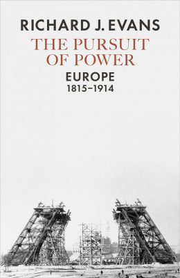 Фото - The Pursuit of Power : Europe, 1815-1914