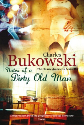 Фото - Notes of a dirty old man Charles Bukowski