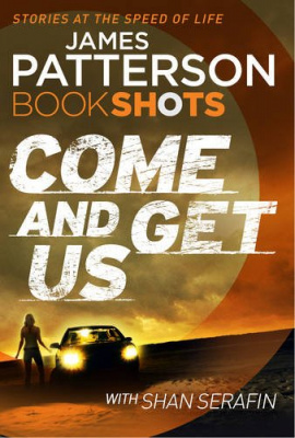 Фото - Patterson BookShots: Come and Get Us