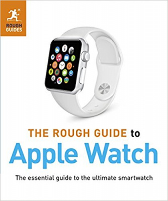 Фото - Rough Guide to Apple Watch,The