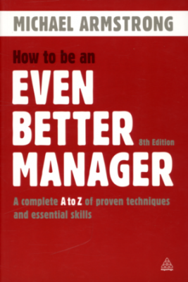 Фото - How to Be an Even Better Manager: A Complete A-Z of Proven Techniques and Essential Skills [Paperbac