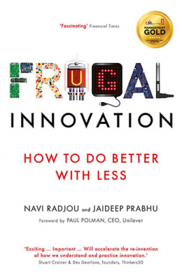Фото - Frugal Innovation : How to Do Better with Less