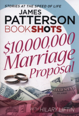 Фото - Patterson BookShots: $10,000,000 Marriage Proposal